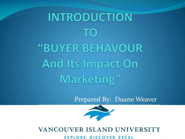 introduction to buyer behavour and its impact on marketing n.
