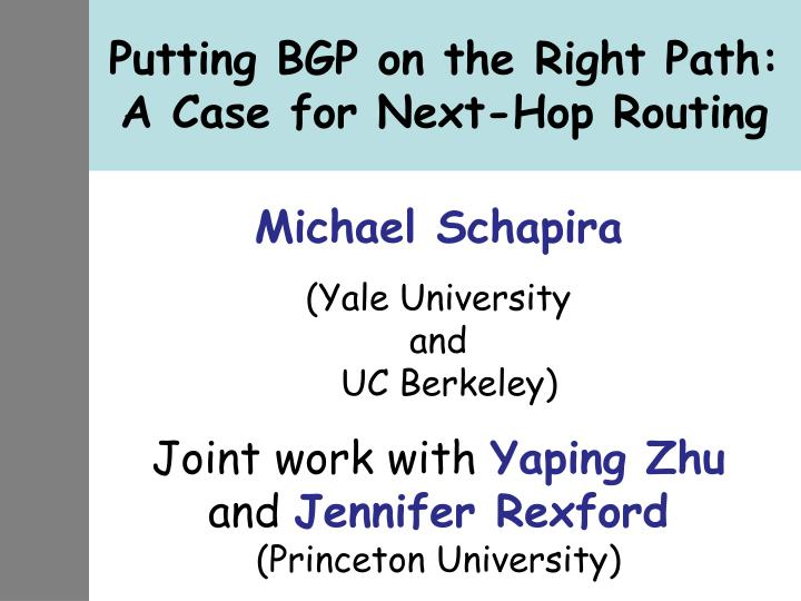 putting bgp on the right path a case for next hop routing n.