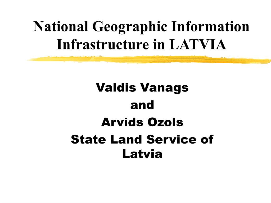 National Geographic Information Infrastructure in LATVIA