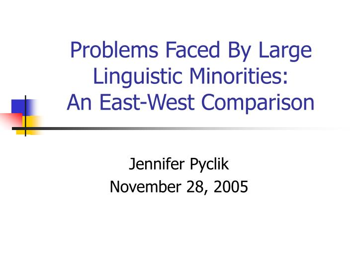 problems faced by large linguistic minorities an east west comparison n.