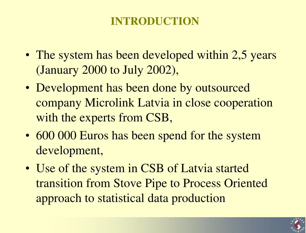 The system has been developed within 2,5 years (January 2000 to July 2002),
