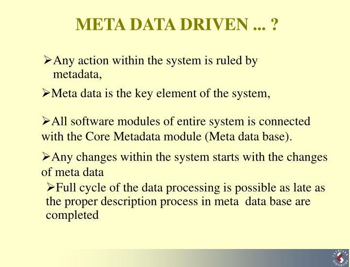 Meta data driven