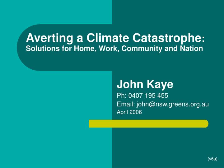 averting a climate catastrophe solutions for home work community and nation n.