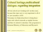 cultural heritage multicultural dialogue regarding integration