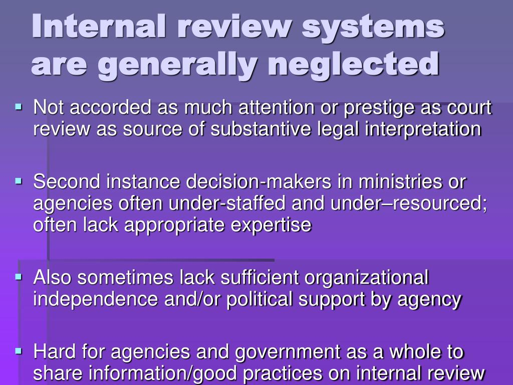 Internal review systems are generally neglected