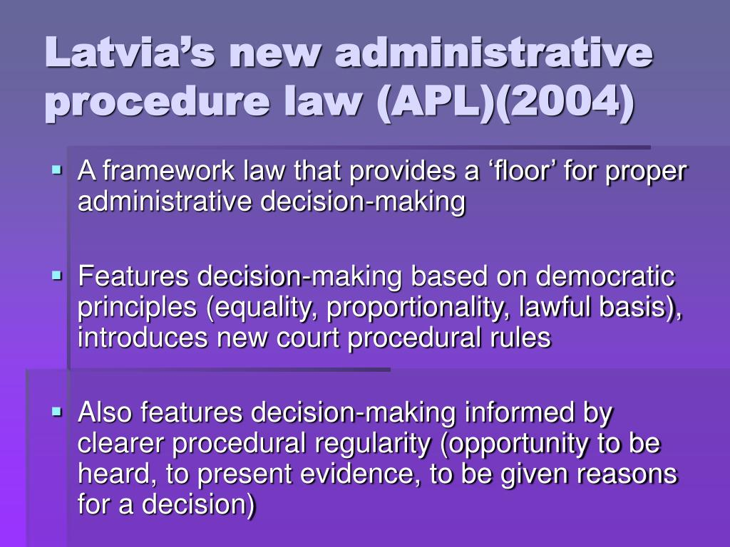 Latvia's new administrative procedure law (APL)(2004)