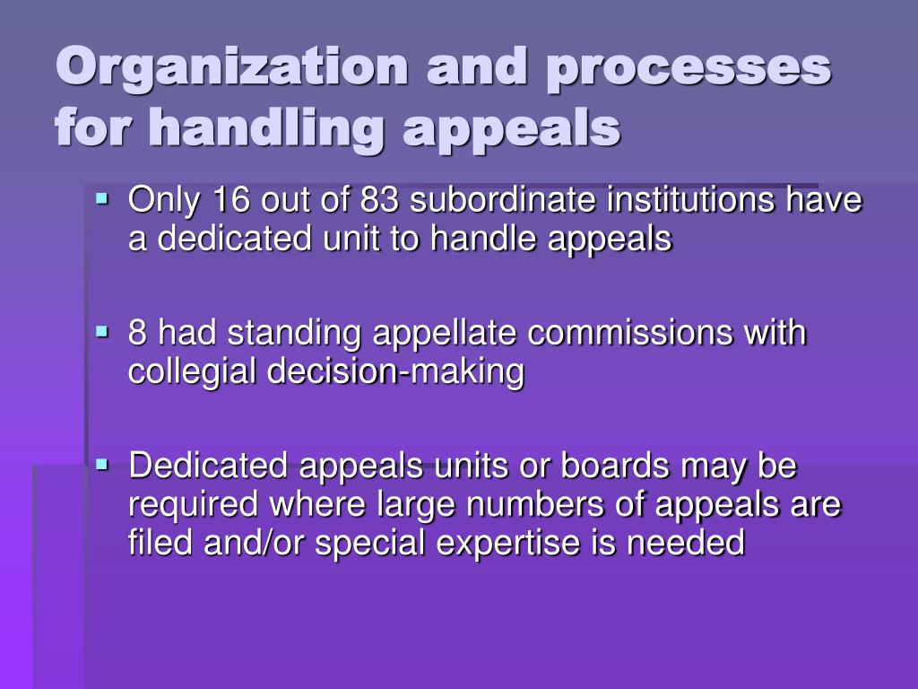 Organization and processes for handling appeals