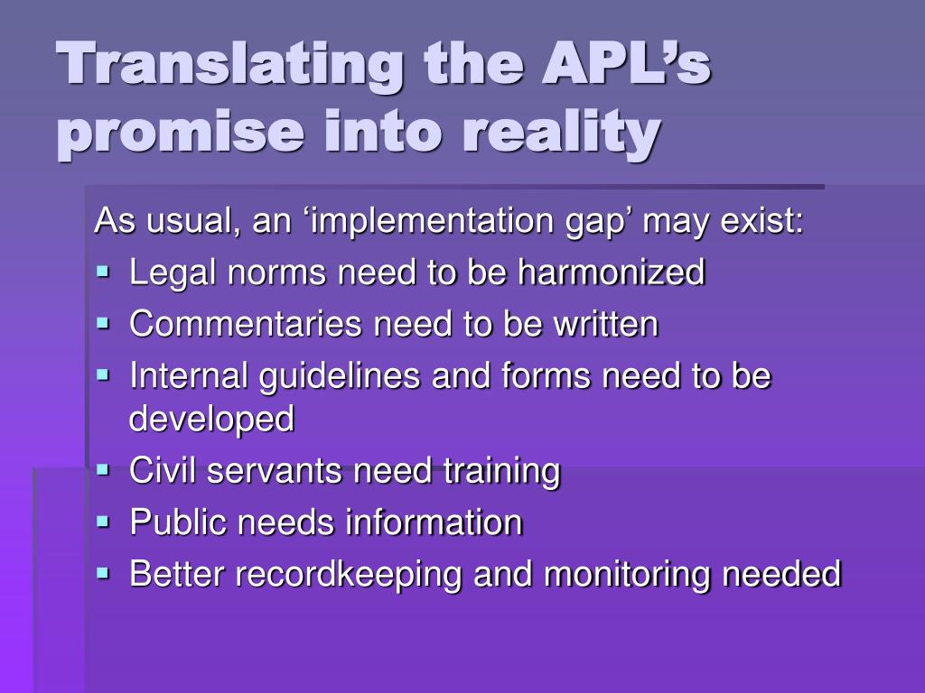 Translating the APL's promise into reality