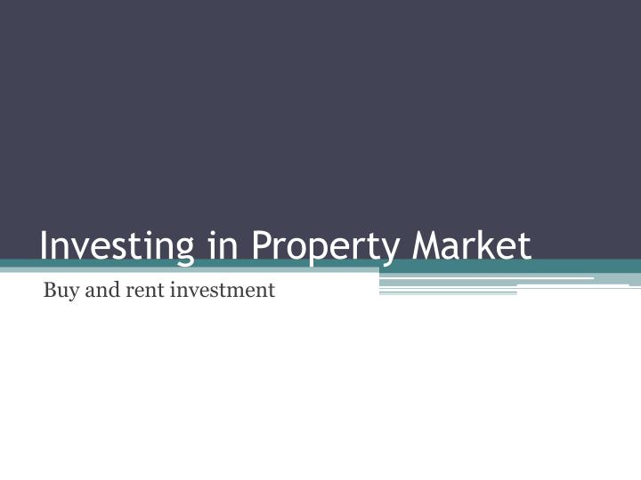 investing in property market n.