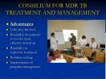 consilium for mdr tb treatment and management