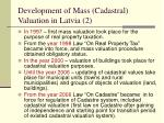 development of mass cadastral valuation in latvia 2