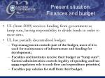present situation finances and budget