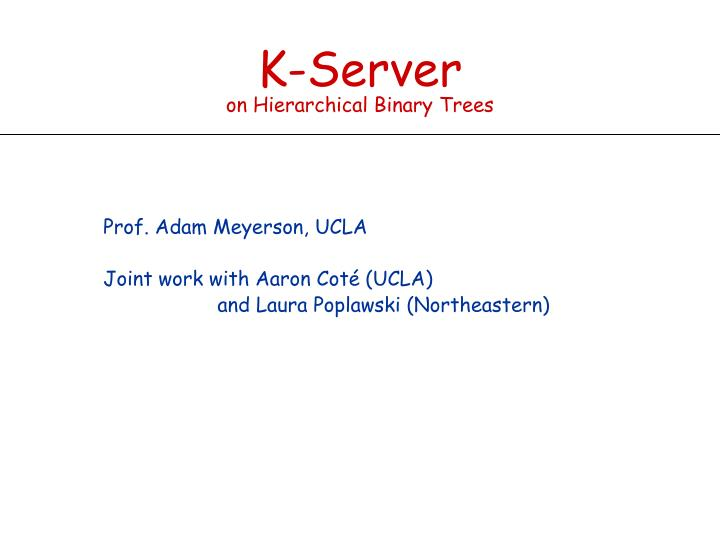 k server on hierarchical binary trees n.