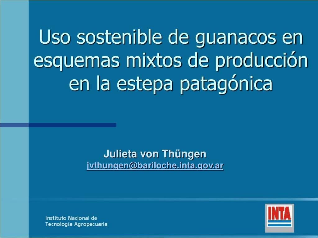 uso sostenible de guanacos en esquemas mixtos de producci n en la estepa patag nica l.