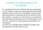 los incas las culturas andinas y la cruz del sur