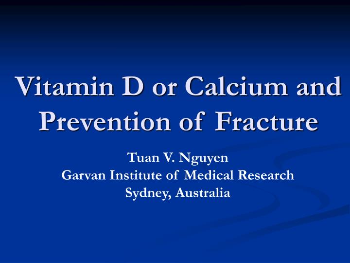 vitamin d or calcium and prevention of fracture n.