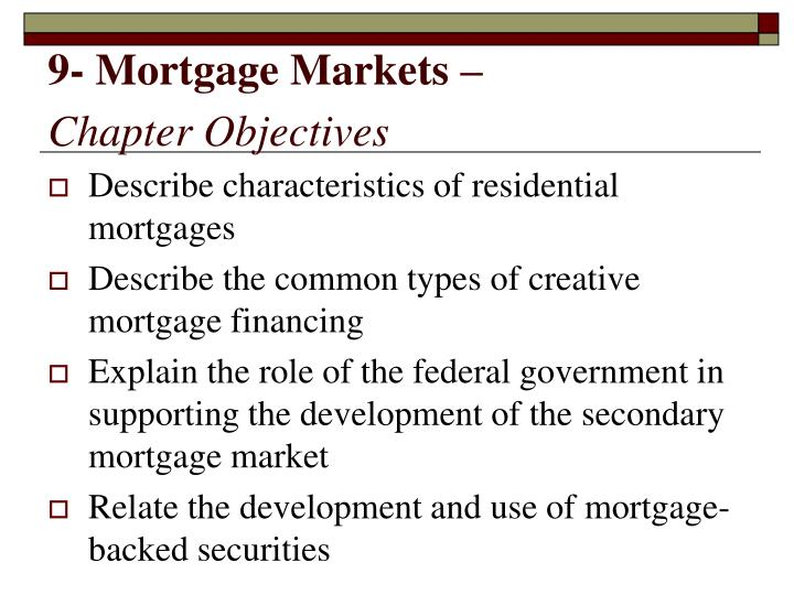 9 mortgage markets chapter objectives n.