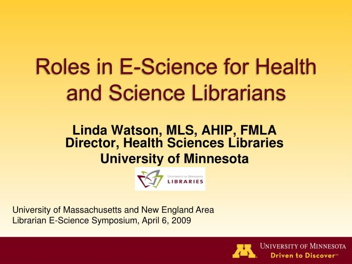 roles in e science for health and science librarians n.