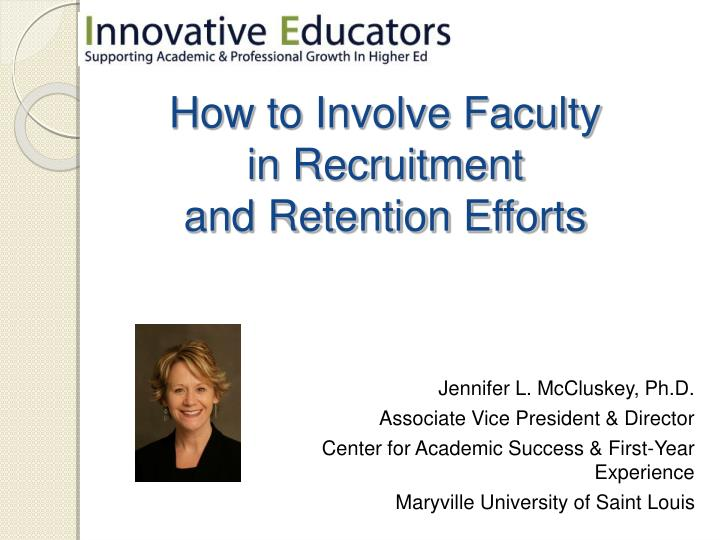 how to involve faculty in recruitment and retention efforts n.