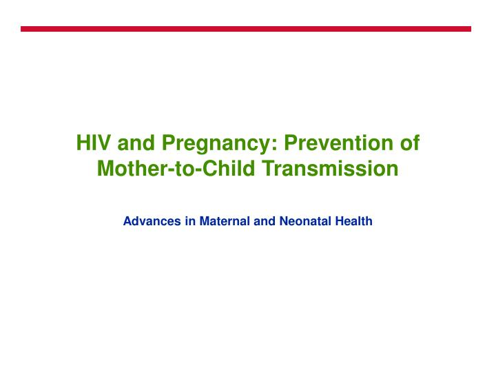 hiv and pregnancy prevention of mother to child transmission n.