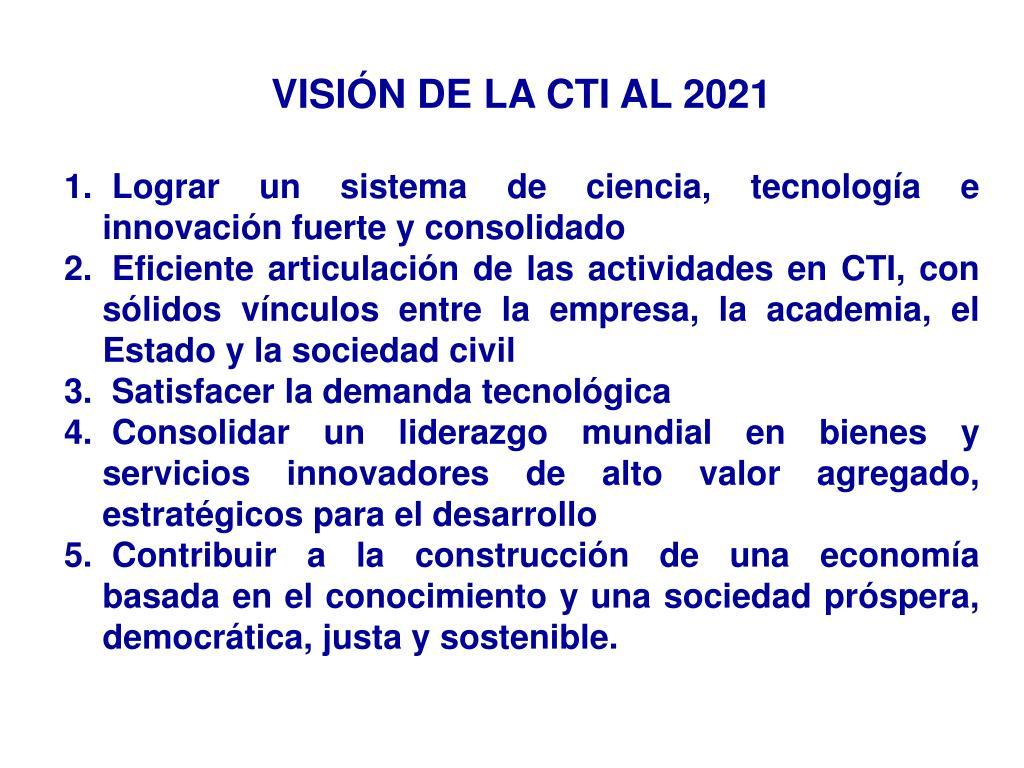 VISIÓN DE LA CTI AL 2021