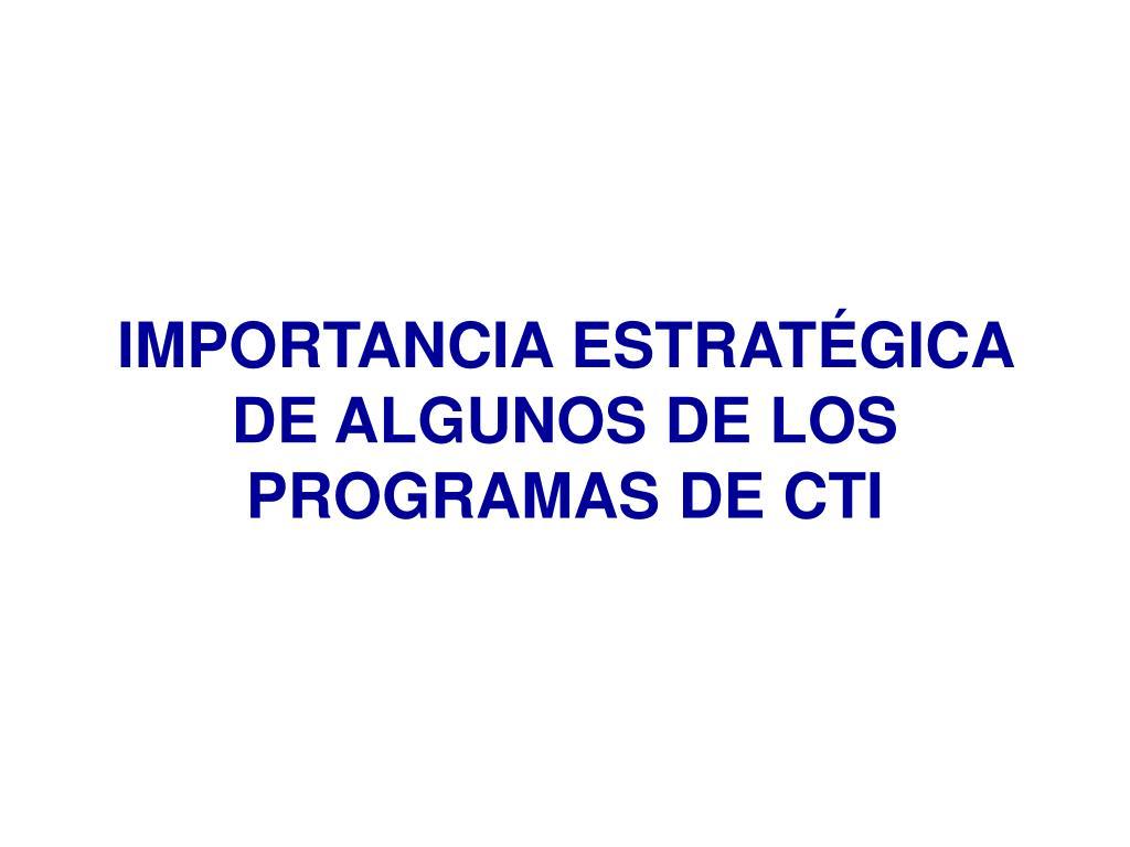 IMPORTANCIA ESTRATÉGICA DE ALGUNOS DE LOS