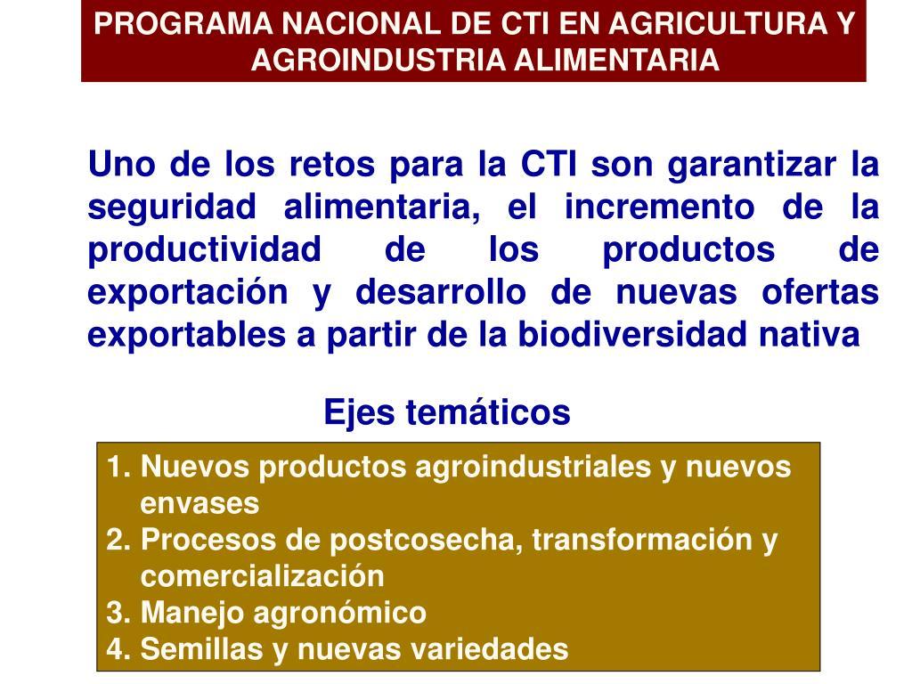 PROGRAMA NACIONAL DE CTI EN AGRICULTURA Y AGROINDUSTRIA ALIMENTARIA