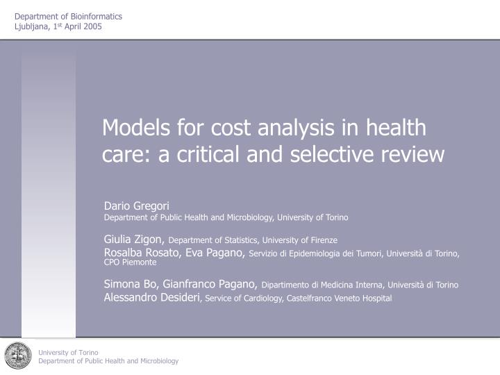 models for cost analysis in health care a critical and selective review n.