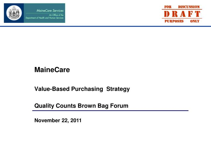 mainecare value based purchasing strategy quality counts brown bag forum n.