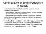 administrative or ethnic federalism in nepal