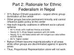 part 2 rationale for ethnic federalism in nepal