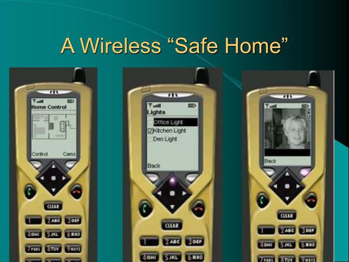 "A Wireless ""Safe Home"""