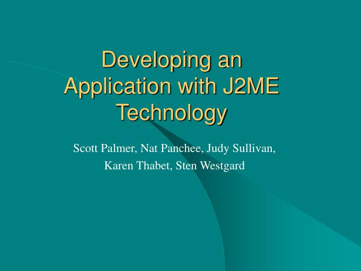 developing an application with j2me technology n.