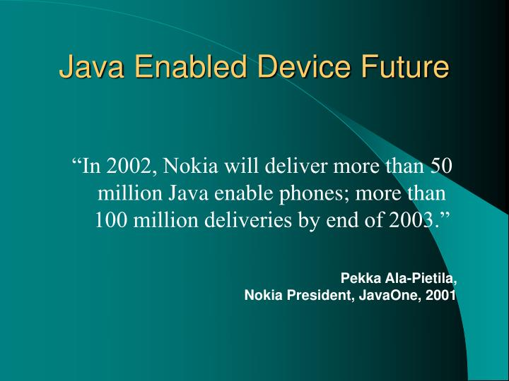 Java Enabled Device Future