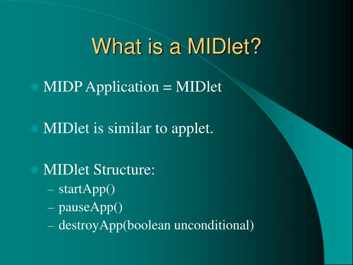 What is a MIDlet?