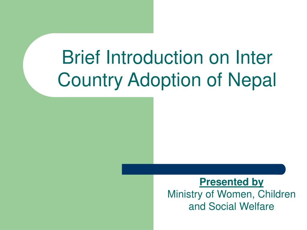 brief introduction on inter country adoption of nepal l.