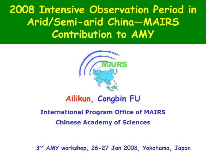 2008 intensive observation period in arid semi arid china mairs contribution to amy n.