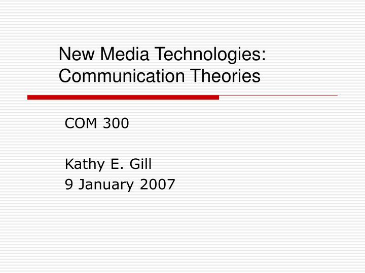new media technologies communication theories n.