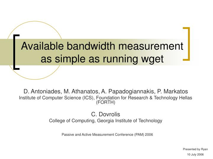 available bandwidth measurement as simple as running wget n.