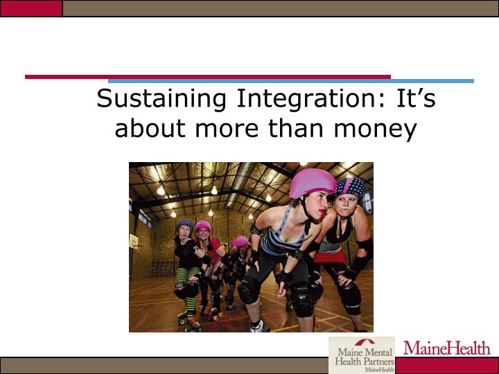 sustaining integration it s about more than money n.