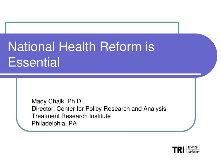 national health reform is essential n.