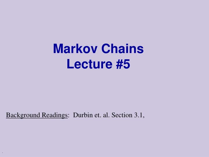 markov chains lecture 5 n.