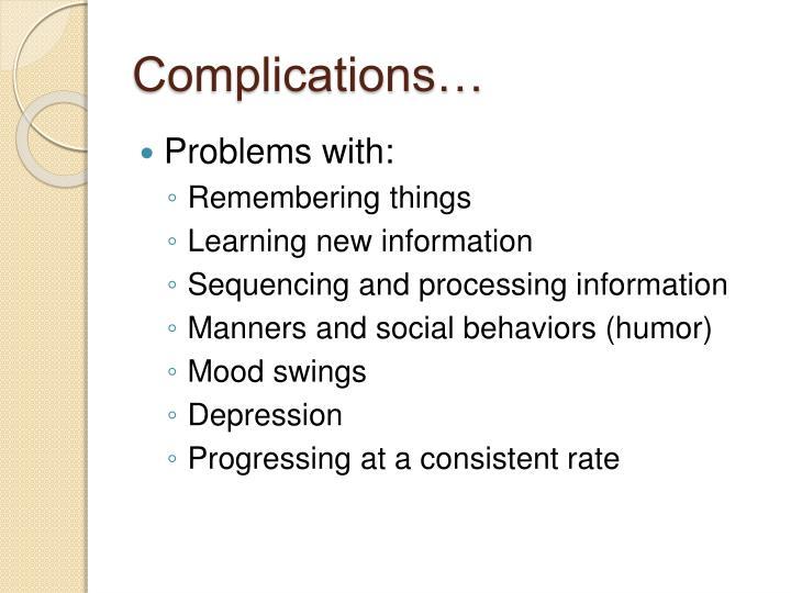 Complications…