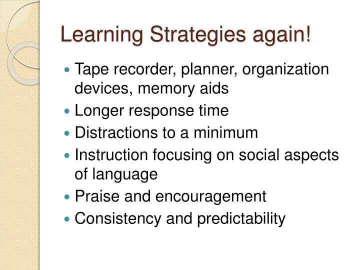 Learning Strategies again!