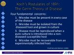 koch s postulates of 1891 the germ theory of disease