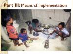 part iii means of implementation