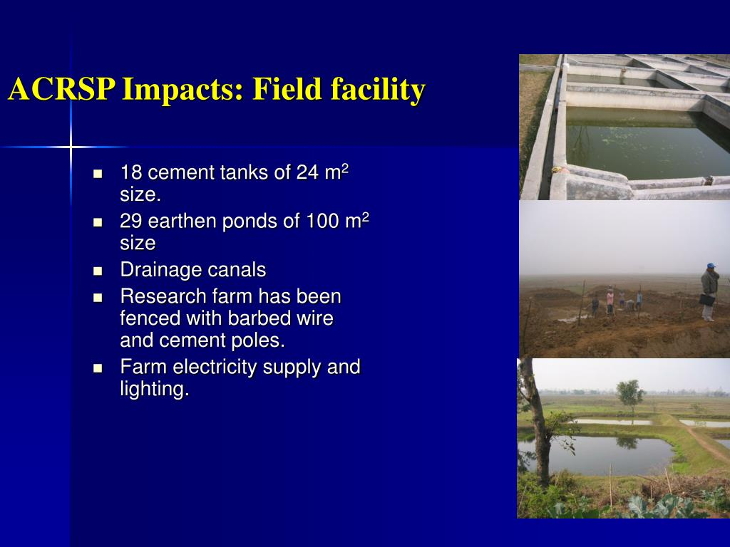 ACRSP Impacts: Field facility