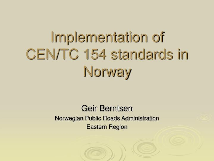 implementation of cen tc 154 standards in norway n.