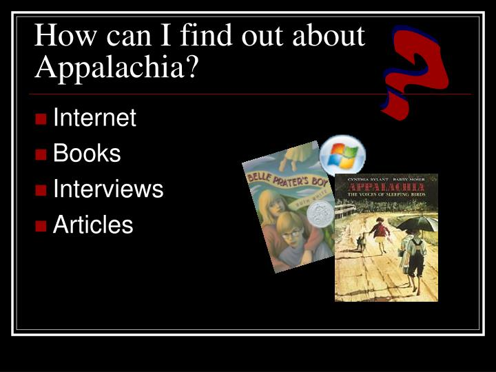 How can I find out about Appalachia?