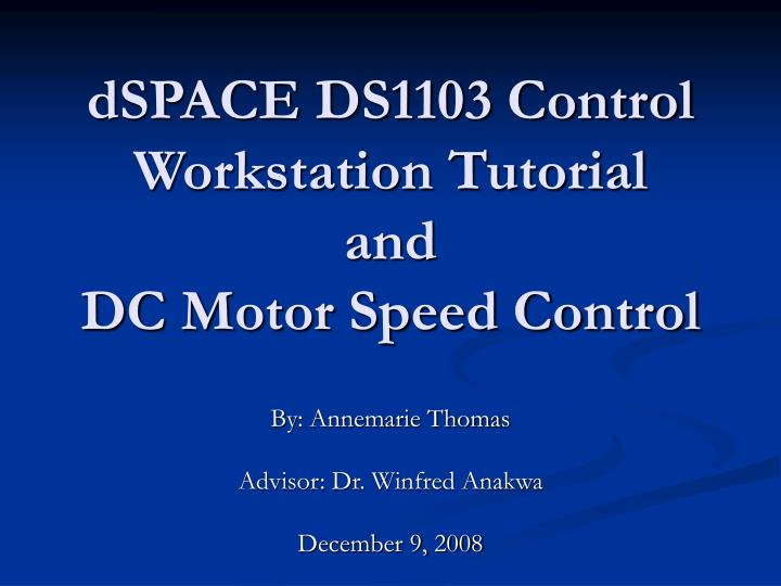 dspace ds1103 control workstation tutorial and dc motor speed control n.